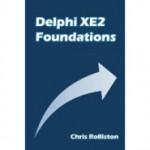 Delphi XE2 Foundations von Chris Rolliston