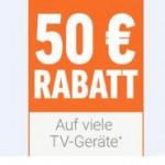 50 Euro TV Rabatt auf viele TV-Geräte